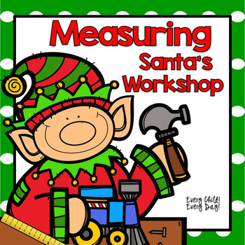 Christmas Math - Measuring Santa's Workshop