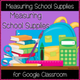 Measuring School Supplies (Great for Google Classroom!)