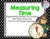 Measuring Time- Supplemental activities for Wonders Unit 3 Week 1