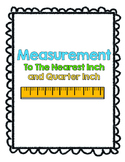 Measuring To The Nearest Inch and Quarter Inch