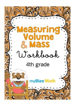 Measuring Volume & Mass Workbook – 4th Grade