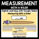 Measuring With a Ruler Google Slides