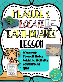Measuring and Locating Earthquakes Lesson (Notes, PowerPoi