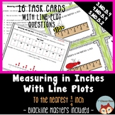 Measure to the Nearest 1/4 Inch Task Cards - Make a Line Plot - Answer Questions