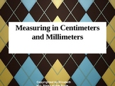 Measuring in Centimeters and Millimeters PowerPoint
