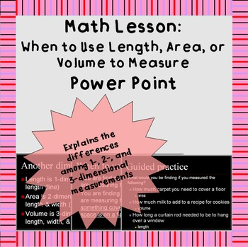 Measuring length, area, and volume: A short Power Point Presentation
