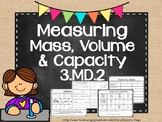 Measuring mass, volume, and capacity!! 3.MD.2