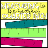 Measuring to the Nearest Quarter Inch
