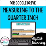 Google Classroom Distance Learning Measuring to the Nearest Quarter Inch