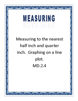 Measuring to the Nearest Quarter and Half Inch