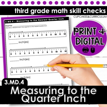 Measuring to the Quarter Inch; Line Plots - Third Grade Print and Go