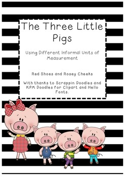 Measuring using Different Informal Units - The Three Little Pigs