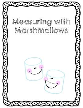 Measuring with Marshmallows
