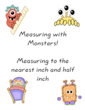 Measuring with Monsters! Measure to the Nearest Inch, Half Inch, and Centimeter