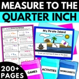 Measurement - Measure to the Nearest Quarter Inch