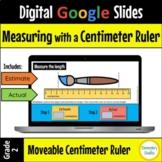 Measuring with a ruler in Centimeters - Digital Google Slides