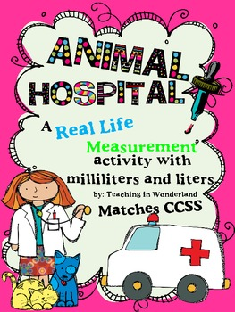 Measurment Capacity (Milliliters and Liters) w/ Real Life Animal Hospital CCSS