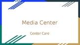 Media Center Basics: Center Care Power Point