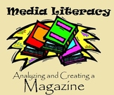 Media Literacy Unit - Analyzing and Creating a Magazine, w