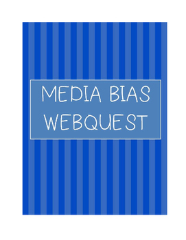 Media Bias Webquest - Media Literacy