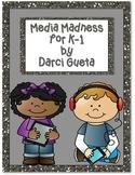 Media Madness for K-1