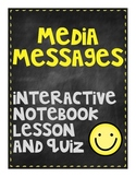 Media Messages Interactive Notebook Activity and Quiz
