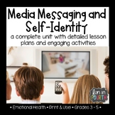 Media Messaging and Self-Identity Unit