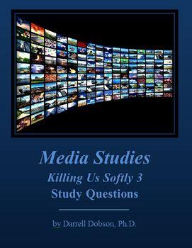 Media Studies -- Killing Us Softly 3 -- Study Questions