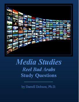 Media Studies -- Reel Bad Arabs -- Study Questions