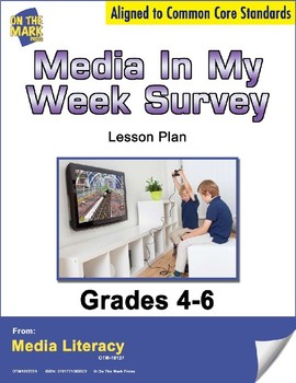 Media in My Week Survey Lesson Plan Grades 4-6 - Aligned to Common Core