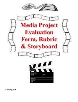 Media or Video Project Forms including Rubric & Storyboards