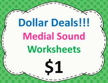Medial Sound CVC Worksheets:  Dollar Deal