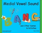 Medial Vowel Sound Bang and Other Games & Activities