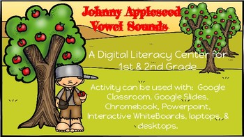 Medial Vowel Sounds-A Digital Literacy Center (Johnny Appleseed Theme)