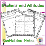 Medians and Altitudes -  Scaffolded Notes