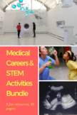 Medical Careers and STEM Activities Bundle