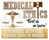 Medical Ethics- 4 Activities Included! (Distance Learning Option)
