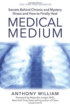 Medical Medium Secrets Behind Chronic and Mystery Illness and How to Finallyheal
