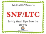 Medical SLP Resource: SNF/LTC Safety Visual Signs From the