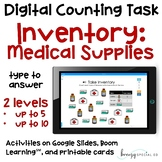 Medical Supply Inventory - Digital Counting Practice for S