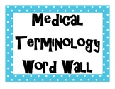 Medical Terminology Terms INTERACTIVE Word Wall