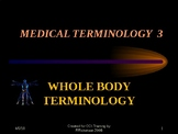 Medical Terminology: Whole Body Terminology