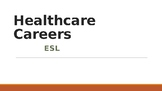Medical and Healthcare Careers - ESL PowerPoint (to Accomp