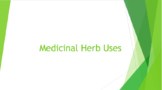 Medicinal Herb Uses Ppt