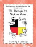 Medicine Wheel SEL Unit: Indigenous Education