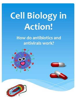 Cell Biology in Action! How do Antibiotics and Antivirals Work?