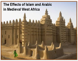 """""""The Effects of Islam & Arabic on Medieval West Africa"""" + DBQ Assessments"""