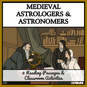 MEDIEVAL ASTROLOGERS AND ASTRONOMERS - Reading Passages and Classroom Activities