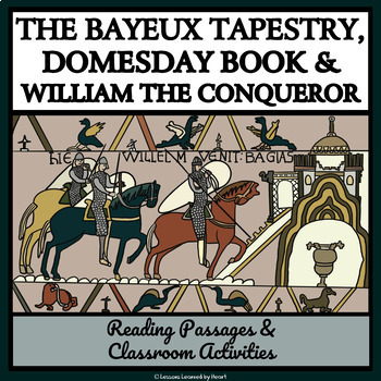 THE BAYEUX TAPESTRY & WILLIAM THE CONQUEROR - Reading Passages & Activities