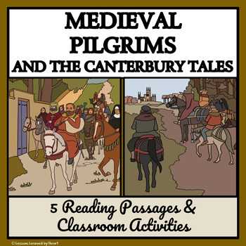 MEDIEVAL PILGRIMS & THE CANTERBURY TALES - Reading Passages & Activities